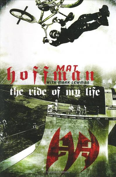 mat hoffman the ride of my life